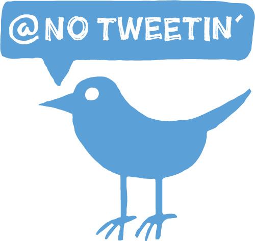No Tweeting